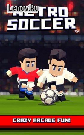 Retro Soccer - Arcade Football Game v 4.201 (Mod Money)