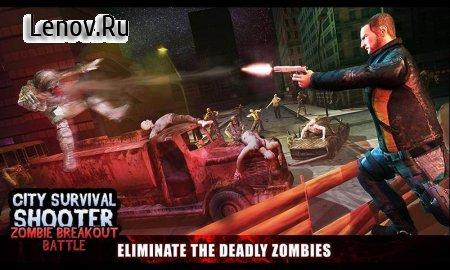 City Survival Shooter- Zombie Breakout Battle v 1.0.3 (Mod Money)