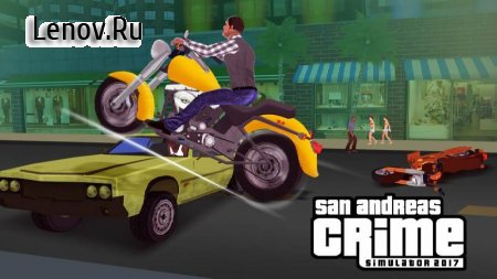 San Andreas crime simulator Game 2017 v 1.2 (Mod Money)