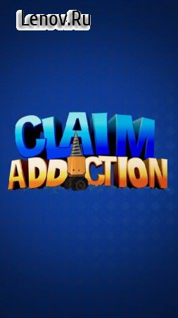 Claim Addiction v 1.300.42 Мод (Unlimited Money)