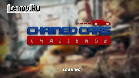 Chained Cars Challenge v 1.1 Мод (Unlock All Level)