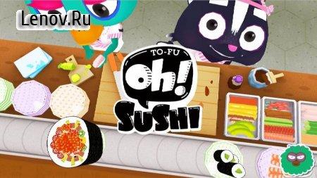 TO-FU Oh!SUSHI v 2.8 Мод (Unlocked)