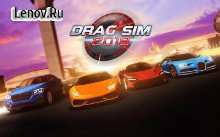 Drag Sim 2018 (обновлено v 1.1.0) Мод (много денег)