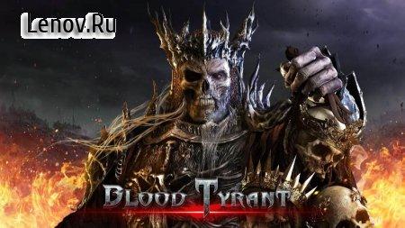 Blood Tyrant v 0.0.43 Мод (много денег)