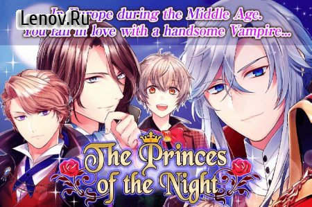 The Princes of the Night : Otome games dating sim v 1.2.0 Мод (Unlimited Plus ticket)