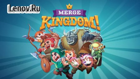 Merge Kingdom! v 1.35.2 (Mod Money)