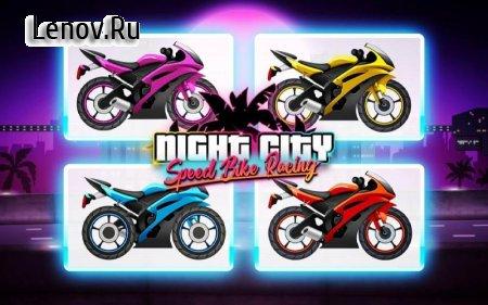 Bike Race: Speed Racer Of Night City v 3.31 (Mod Money)