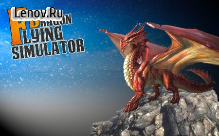 Flying Dragon Simulator 2018 v 1.0.6 (Mod Money)