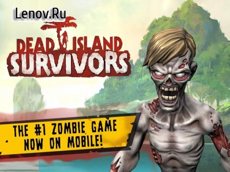 Dead Island: Survivors v 1.0 (GOD mode/1 Hit Kill)