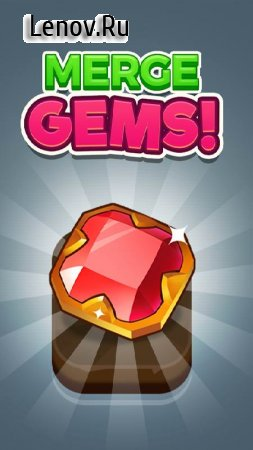 Merge Gems! v 3.2.1 (Mod Money)