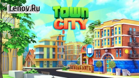 Town City - Village Building Sim Paradise Game 4 U v 2.2.3 Мод (Infinite Money)