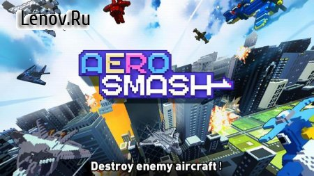 Aero Smash -open fire v 1.0.2 (Mod Money)