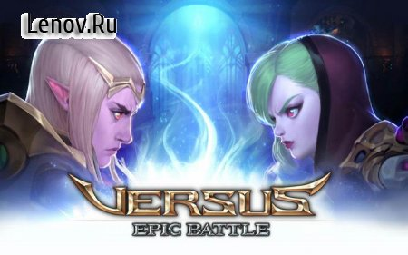 VERSUS: Epic Battle v 1.2.1 Мод (Full Mana/No Cost)