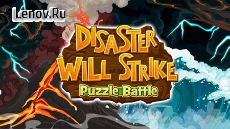 Disaster Will Strike 2: Puzzle Battle v 2.110.60 (Mod Money)