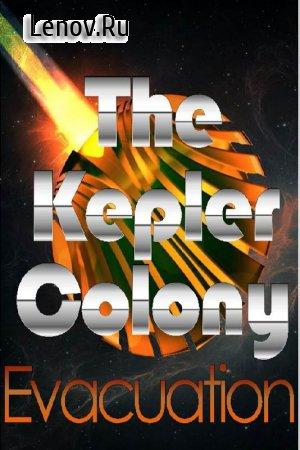 The Kepler Colony: Evacuation v 1.0.0 Мод (Free Shopping & More)