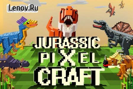 Jurassic Pixel Craft: dino age v 9.26 (Mod Money)