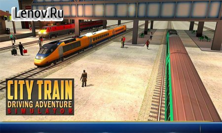 City Train Driving Adventure Simulator v 1.0.4 (Mod Money)