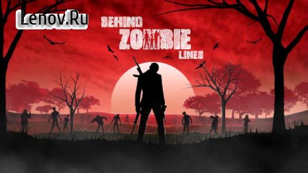 Behind Zombie Lines v 1.9 (Mod Money)