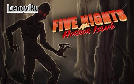 Five Nights At Horror Island v 1.3 (God Mode/No Hungry/Flashlight Not Extinguished)