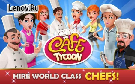 Cafe Tycoon – Cooking & Restaurant Simulation game 2.8 (Mod Money)