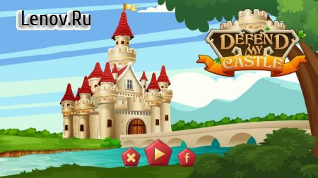 Defend My Castle v 1.2 (Mod Money)