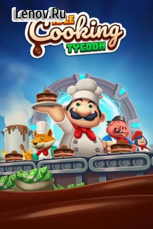 Idle Cooking Tycoon - Tap Chef v 1.26 (Mod Money/Teleport give you a huge bonus)