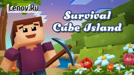 Survival Cube Island PRO v 1 Мод (Material does not reduce the increase)