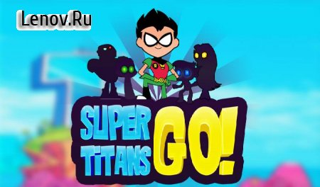 Titans Go Adventure World v 1.4 Мод (Grenade/Bullet/Role Resurrection)