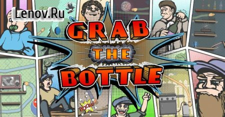 Grab The Bottle Mobile v 1.1 Мод (Free Shopping)