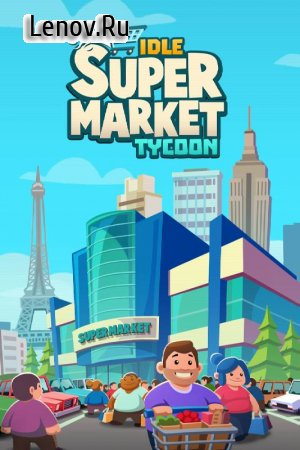 Idle Supermarket Tycoon - Tiny Shop Game v 2.1.0 Мод (много денег)