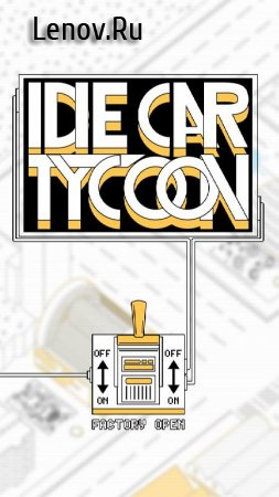 Idle Car Tycoon: Money & Business Adventure v 1 (Mod Money)
