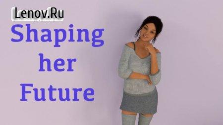 Shaping Her Future (18+) v 1.0 Мод (полная версия)