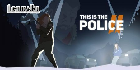 This Is the Police 2 v 1.0.18 Мод (много денег)
