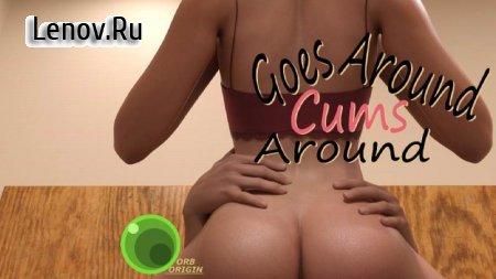 Goes Around, Cums Around (18+) v 1.0 Мод (полная версия)