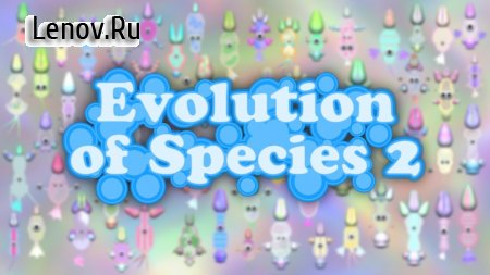 Evolution of Species 2 v 1.0.6 Мод (Free Shopping/No ads)