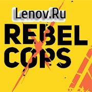 Rebel Cops v 1.6 (Mod Money)
