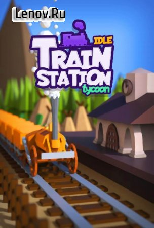 Idle Train Station Tycoon : Money Clicker Inc. v 1.2.7 (Mod Money)