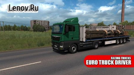 Euro Trucks Roads Driver Simulator 2019 v 4 (Mod Money)