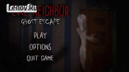 Scary Horror Games: Evil Neighbor Ghost Escape v 1.2.0 Mod (The ghost does not move/not kill you)