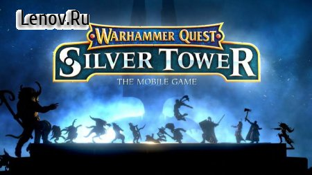 Warhammer Quest: Silver Tower v 1.3004 Мод меню