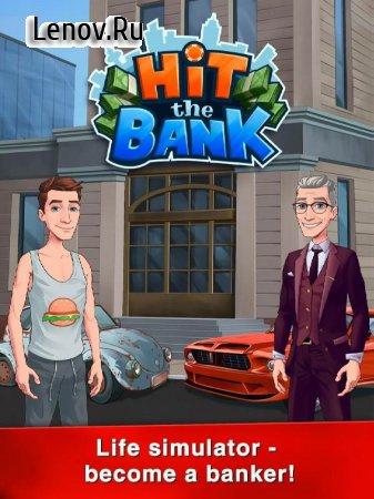 Hit The Bank: Life Simulator v 1.5.3 Mod (Unlimited Money)
