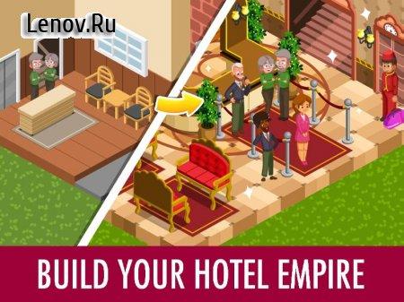 Hotel Tycoon Empire - Idle Manager Simulator Games v 1.1 (Mod Money/Unlocked/No ads)