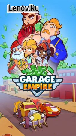 Garage Empire - Idle Building Tycoon & Racing Game v 2.5.10 (Mod Money)