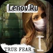 True Fear: Forsaken Souls Part 1 v 1.3.7 Mod (Unlocked)